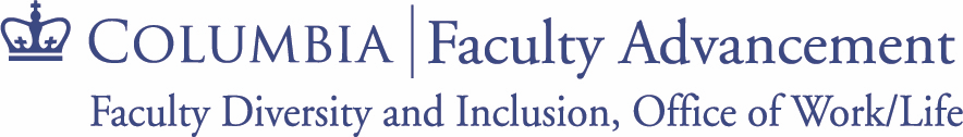 Columbia | Faculty Advancement, Faculty Diversity and Inclusion, Office of Work/Life