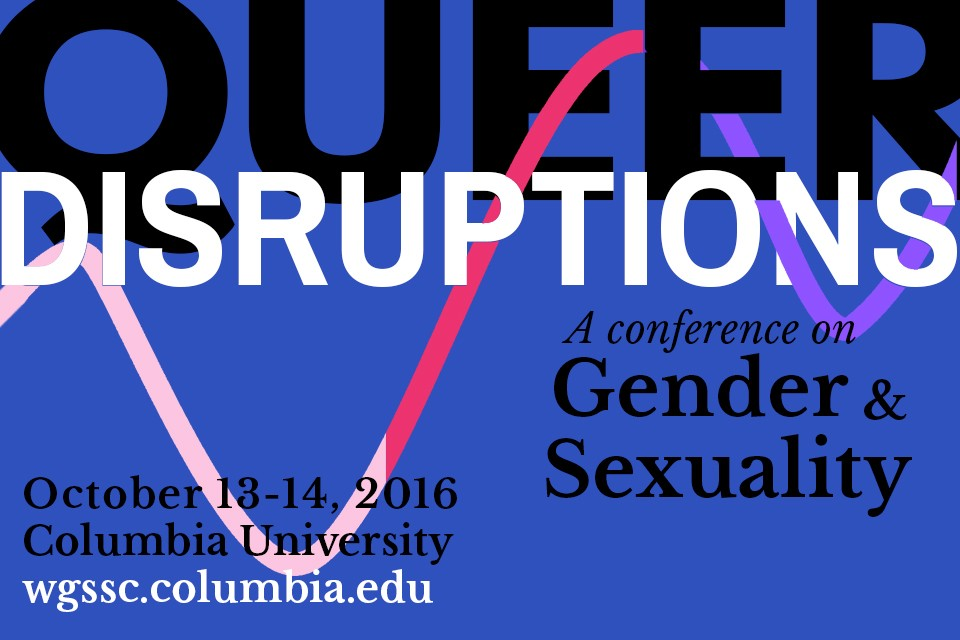 Women's, Gender, and Sexuality Studies Council Queer Disruptions: A